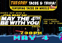 Tacos & Trivia Tuesdays – May The Fourth Be With You